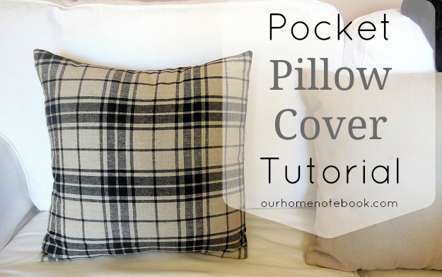 Pocket Pillow Cover Tutorial at Our Home Notebook