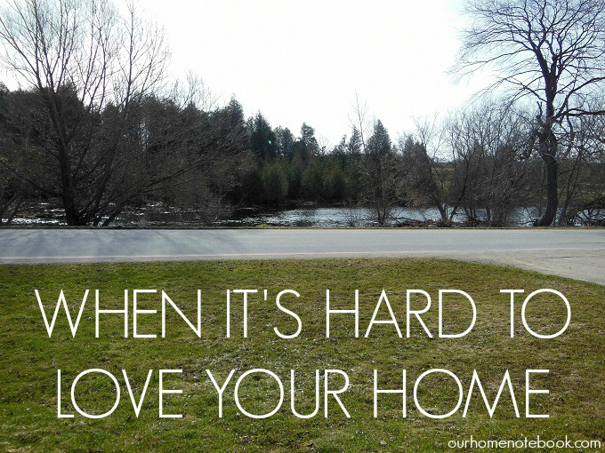 When It's Hard To Love Your Home